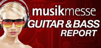 Musikmesse 2015 – Gitarre & Bass Report