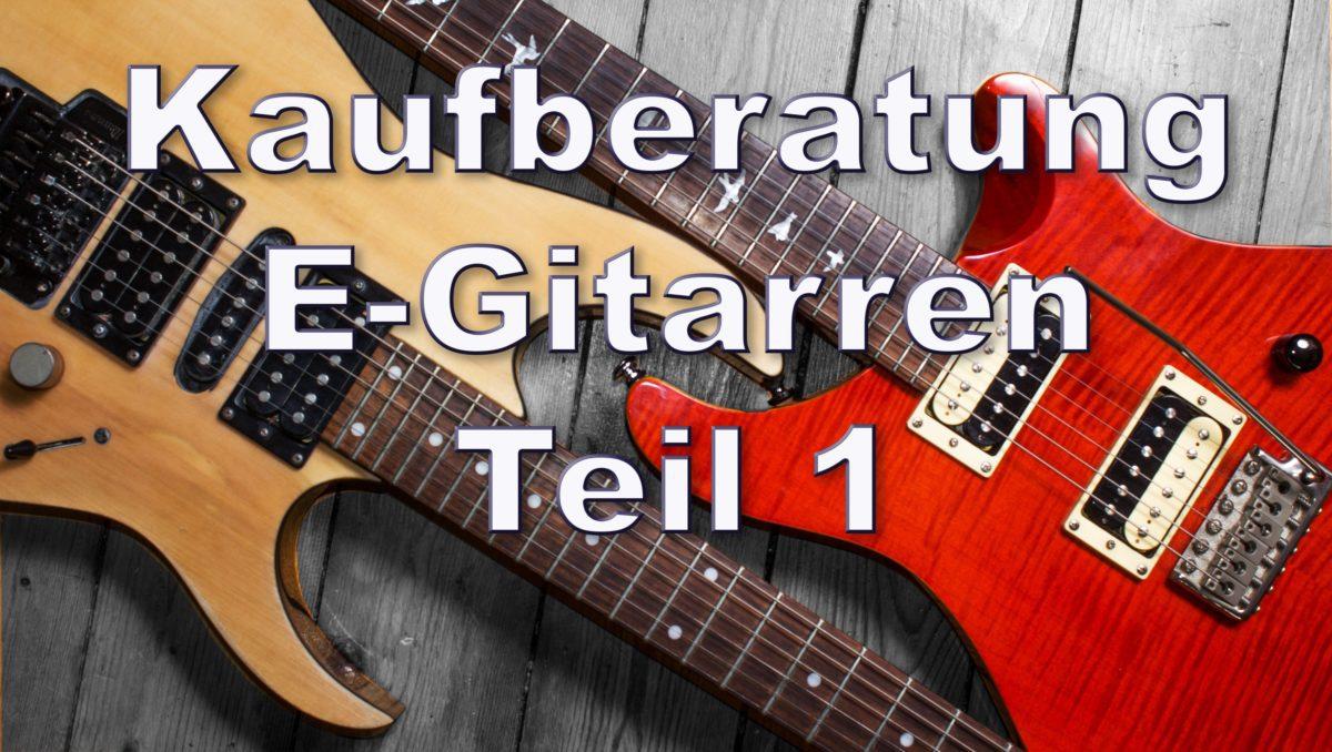 Kaufberatung: E-Gitarren für Einsteiger