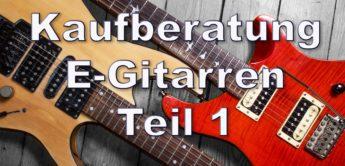 Kaufberatung: E-Gitarren für Einsteiger, Basiswissen