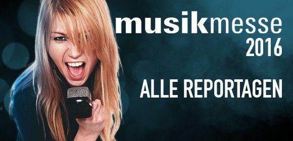 Musikmesse Frankfurt 2016 - News und Highlights!