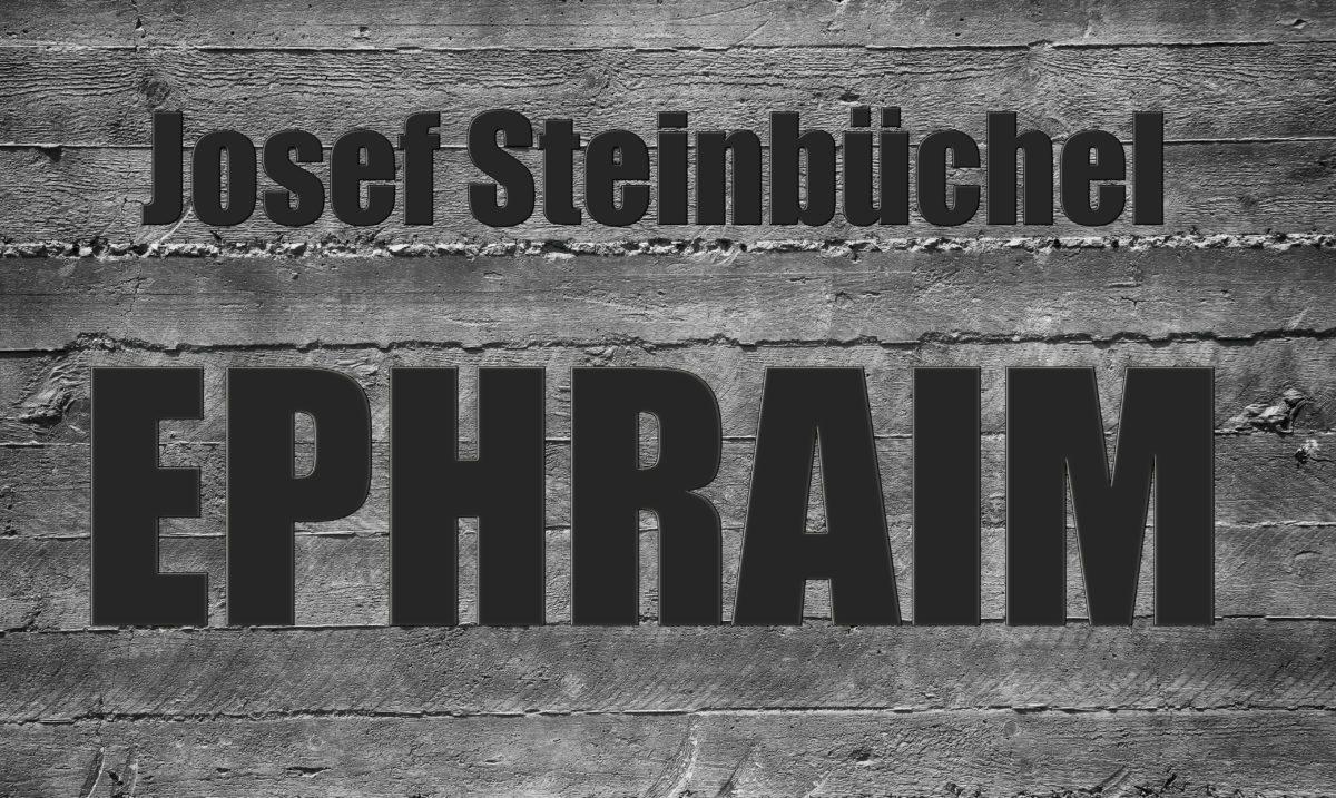 Josef Steinbüchel Ephraim