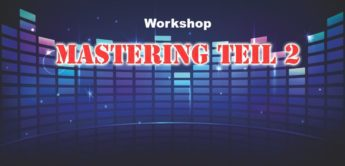 Workshop: Mastering im Studio, Teil 2