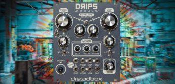 Test: Dreadbox Drips V2, Drummodul