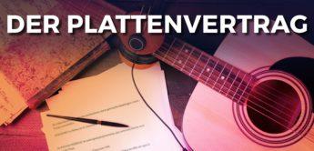Report: Der Plattenvertrag und was du dazu wissen musst