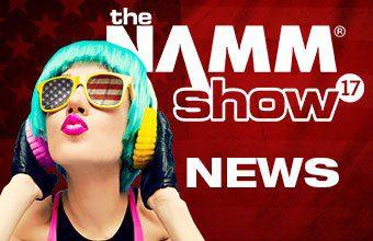 NAMM Show 2017 - alle News und Highlights