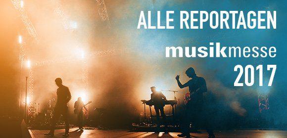 Musikmesse Frankfurt 2017 - News und Highlights!
