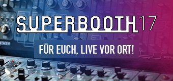 Superbooth 2017 - alle News und Highlights