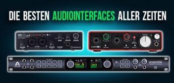 Die besten Audiointerfaces aller Zeiten