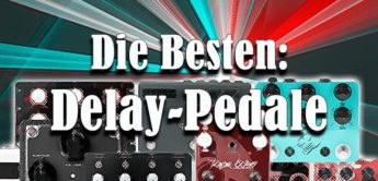 Die besten Delay-Pedale auf einen Blick
