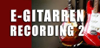 Workshop: E-Gitarren Recording, Teil 2 – der Equalizer