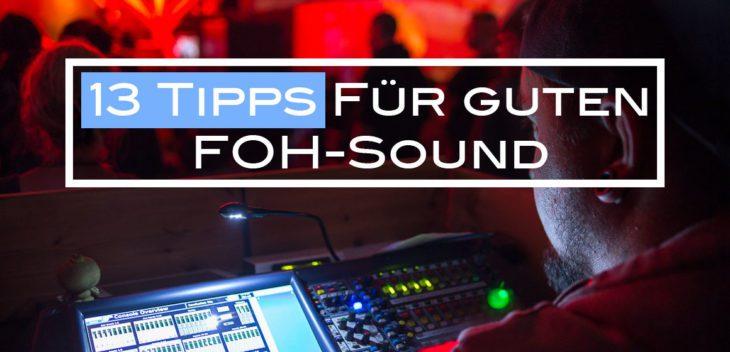13 Tipps für guten FOH-Sound