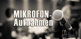 Mikrofonaufnahmen: 9 Tipps für perfekte Mikrofonierung
