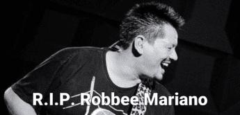 RIP Robbee Mariano