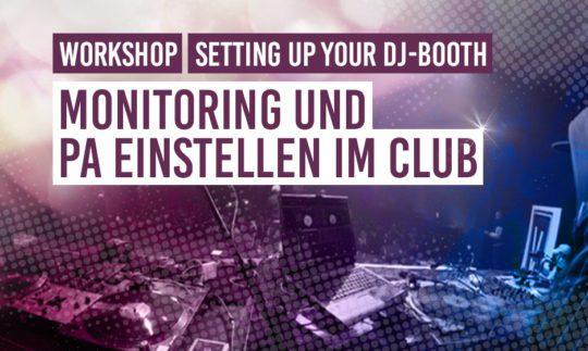 DJ Workshop: PA & Monitoring Einstellen für DJs