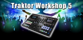 DJ Workshop: NI Traktor Software, Effekte Advanced