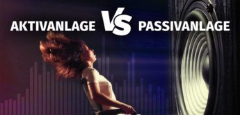 Workshop: Aktivanlage vs Passivanlage