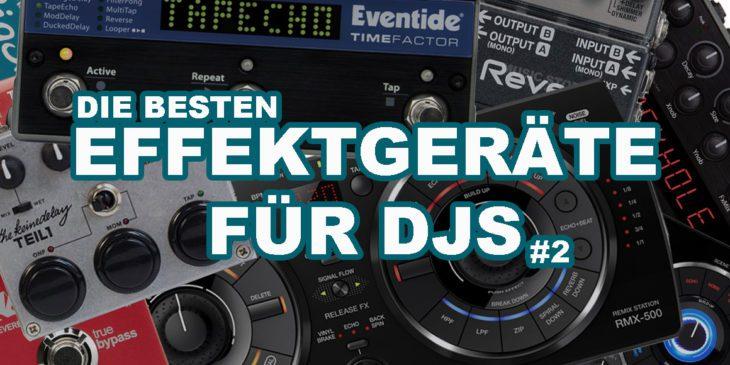 Übersicht: Hardware DJ Delay, DJ Reverb, DJ Effekte