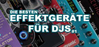 Die besten externen Effektgeräte für DJs, Teil 1