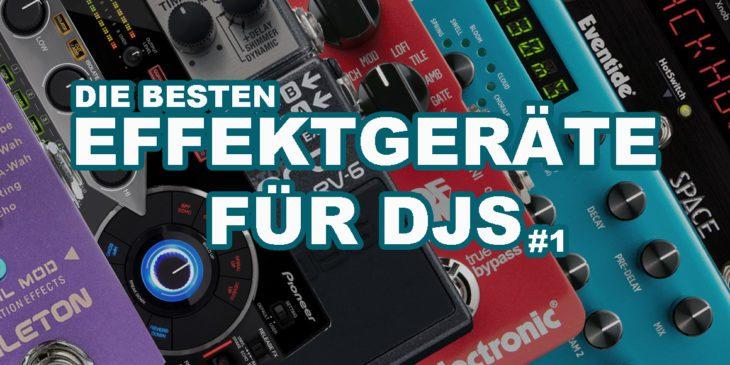 Die besten externen Effektgeräte für DJs