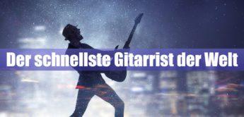 Der schnellste Gitarrist der Welt