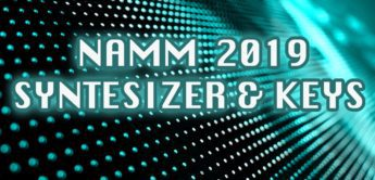 Der NAMM Synthesizer, Eurorack und E-Piano Report 2019