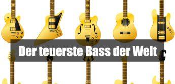 Der teuerste Bass der Welt