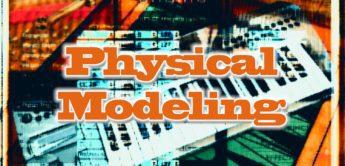 Die besten Physical-Modeling Synthesizer und Plugins