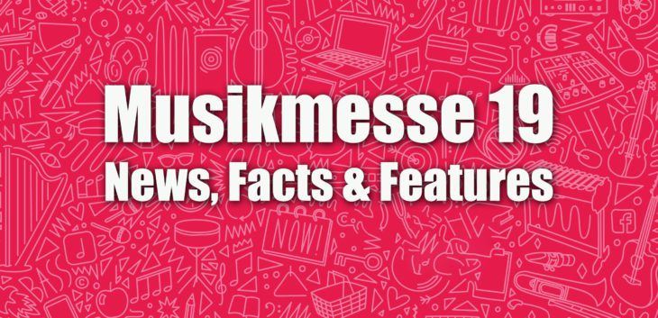 Musikmesse 2019 News, Facts & Features