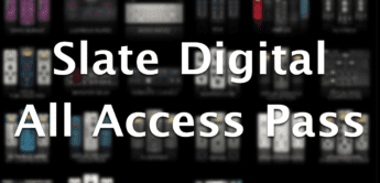 Slate Digital All Access Pass – neues Abo-System und Plugins