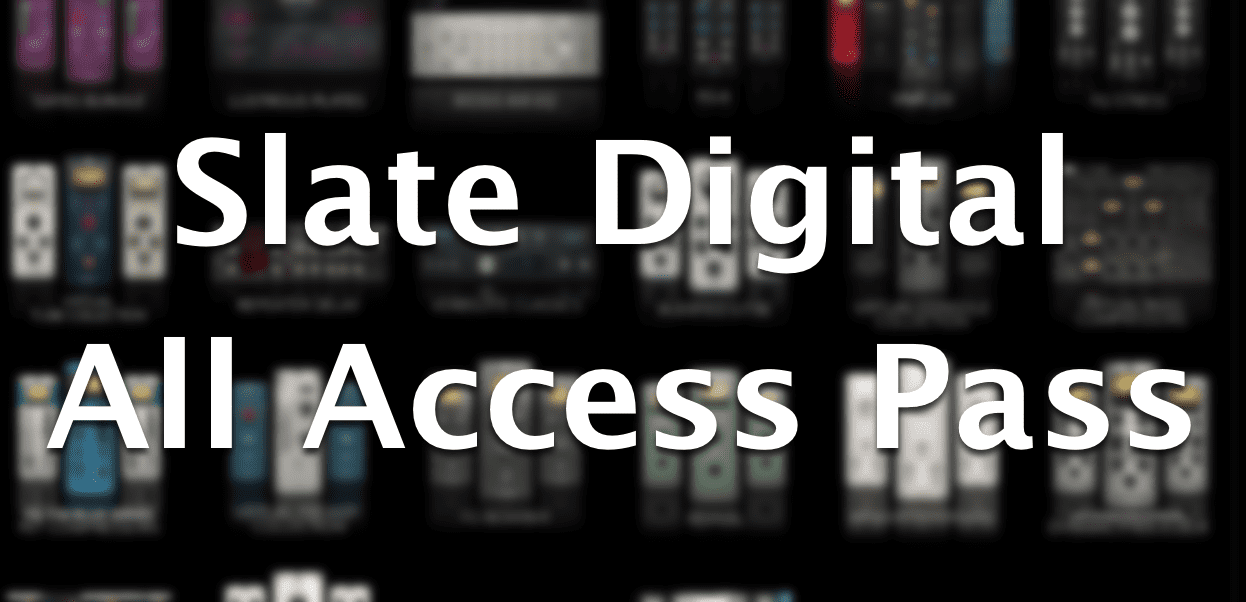 Slate Digital All Access Pass - neues Abo-System und Plugins