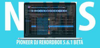 Pioneer DJ Rekordbox 5.6.1 BETA verfügbar