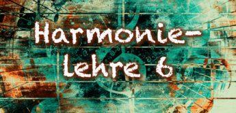 Harmonielehre verstehen, anwenden 6: mehrstimmiger Satz