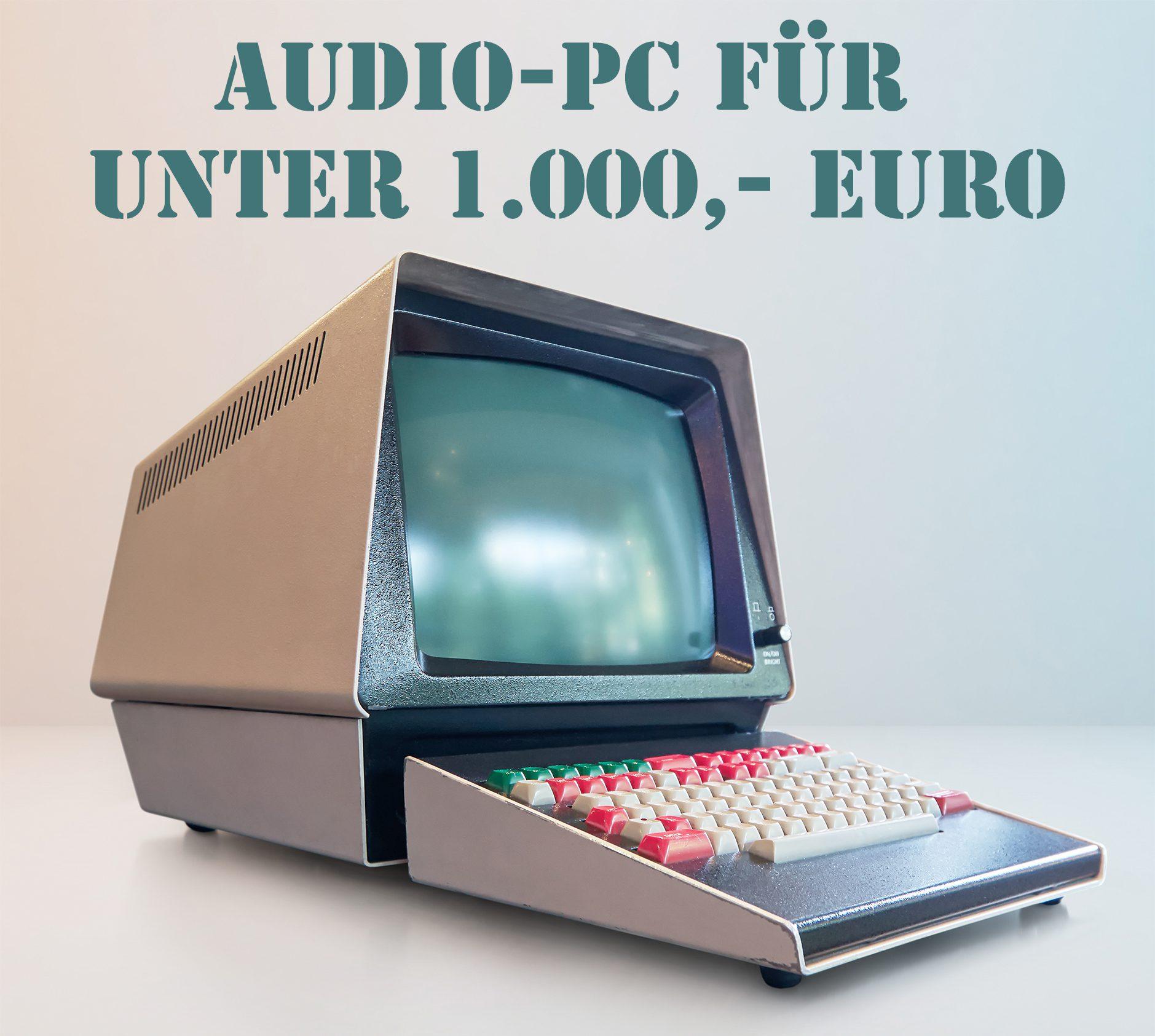 Der beste Audio PC für unter 1000, Euro