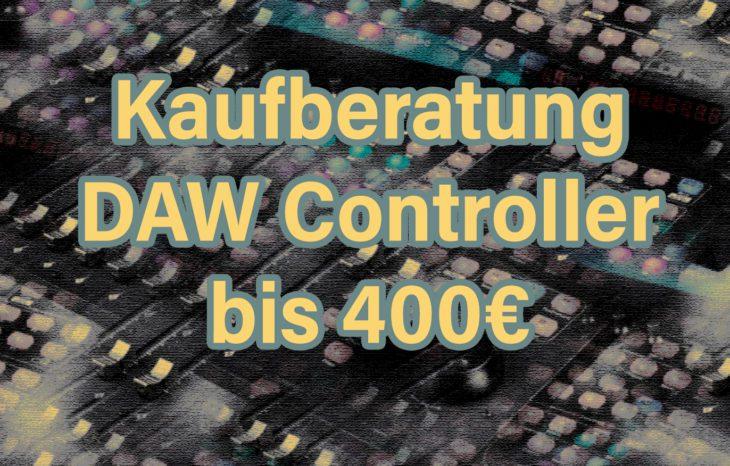 Kaufberatung DAW Controller