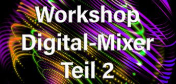 Workshop Digitalmischpulte im Tonstudio