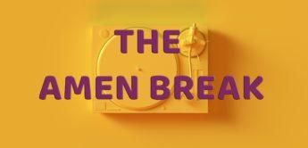 Die Geschichte des Amen Break – 4 Takte für die Ewigkeit