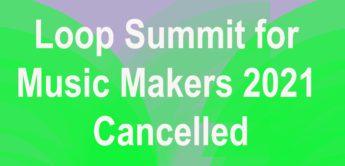 Loop Summit 2021 wurde abgesagt