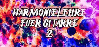 Workshop: Harmonielehre für Gitarre, Dur-Dreiklang, Teil 2