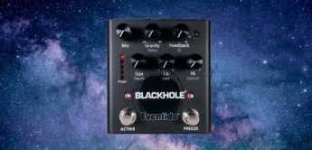 News: Eventide veröffentlichen Blackhole als Gitarrenpedal
