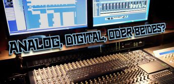 Analog, Digital oder doch beides im Tonstudio?