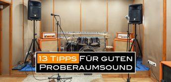 Workshop: 13 Tipps für guten Sound im Proberaum
