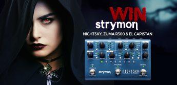 Gewinnspiel: Strymon NightSky, Zuma R300 & El Capistan