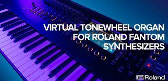Roland Fantom 2.5, ToneWheel-Engine & Ableton Live Integration