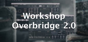 Workshop: Elektron Overbridge 2.0, DAW-Einbindung für Elektron-Geräte