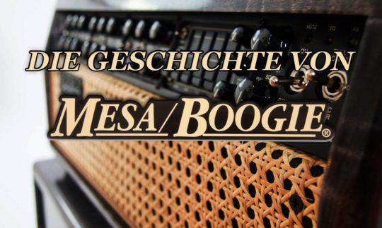 Die Mesa/Boogie Story – von der Bretterhütte zur Legende
