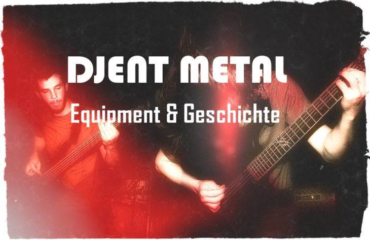 Djent Metal: Sound,Equipment und Geschichte