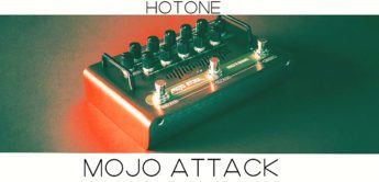 Test: Hotone Mojo Attack, Gitarrenpreamp Pedal