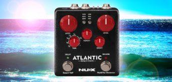 Test: NUX Atlantic Delay & Reverb, Effektgerät