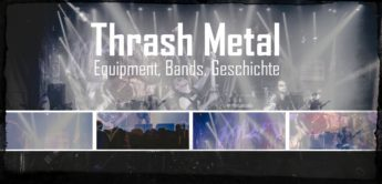 Feature: Thrash Metal – Equipment, Bands und Geschichte