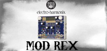 Test: Electro Harmonix Mod Rex, Effektgerät